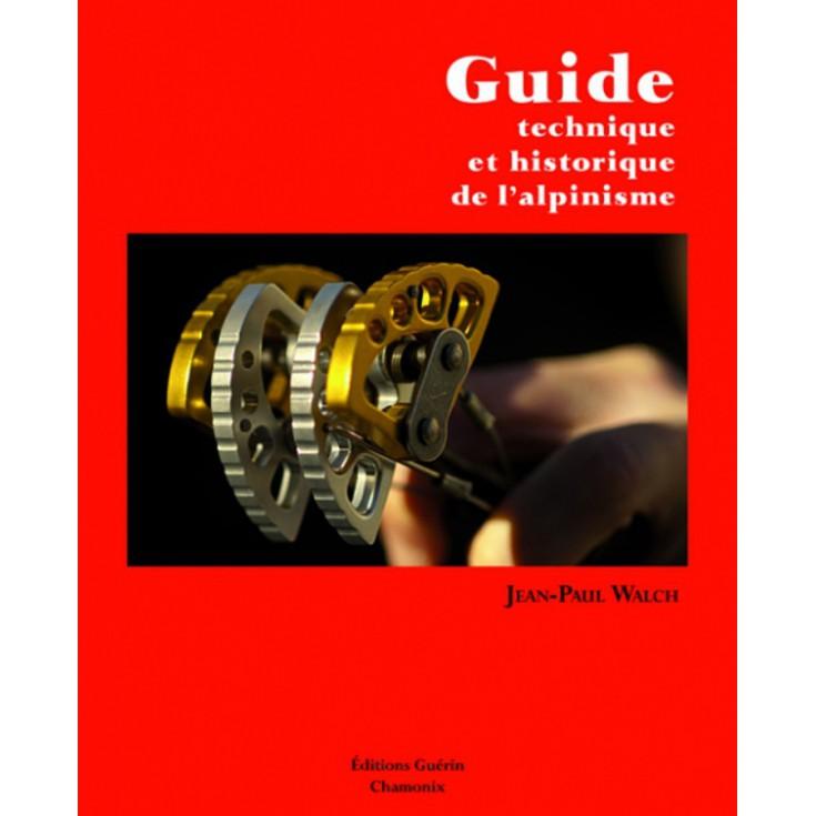 Livre Enseignement Guide Technique et Historique de l'Alpinisme - Editions Guérin