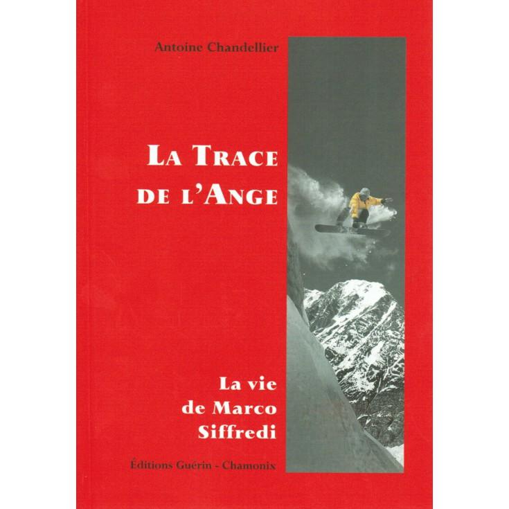 Livre La Trace de l'Ange - La vie de Marco Siffredi - Antoine Chandellier - Editions Guérin