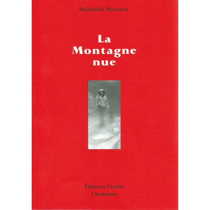 Livre La Montagne Nue de Reinhold Messner - Guérin Editions Paulsen