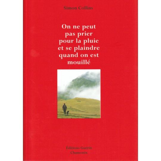 Livre On ne peut pas prier pour la pluie et se plaindre quand on est mouillé de Simon Collins - Editions Guérin