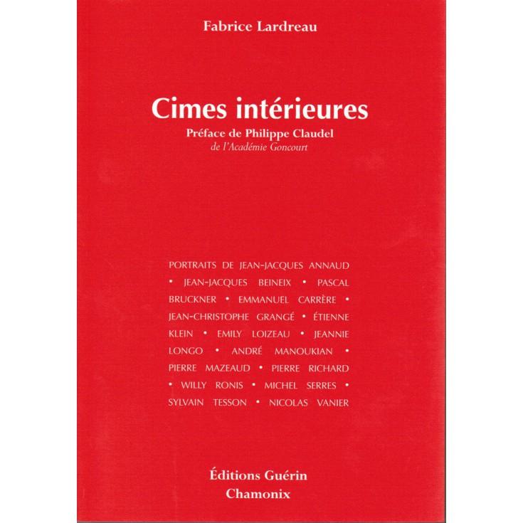 Livre Cimes intérieures de Fabrice Lardreau- Editions Guérin