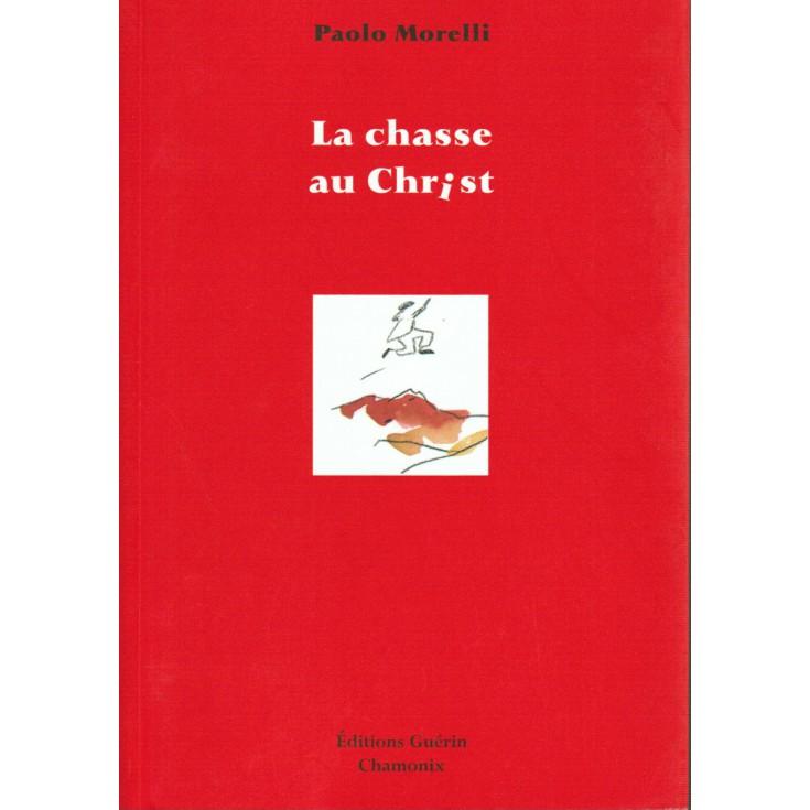 Livre La Chasse au Christ de Paolo Morelli - Editions Guérin