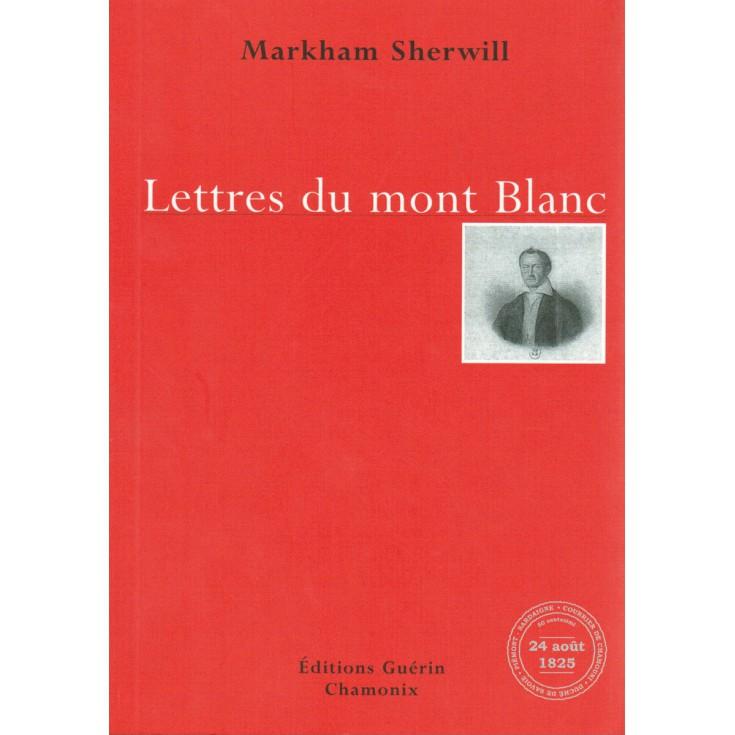 Livre Lettres du Mont Blanc de Markham Sherwill - Editions Guérin