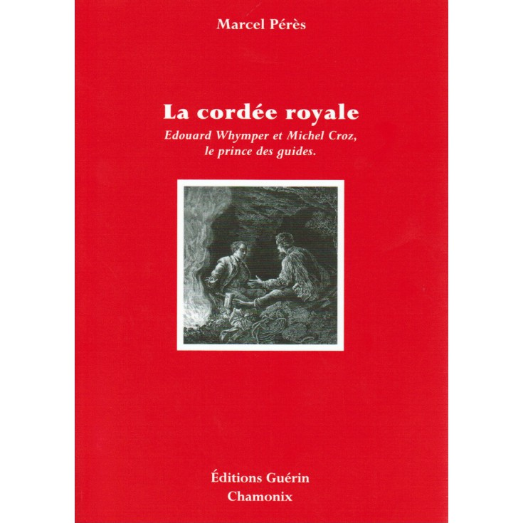Livre La Cordée Royale de Marcel Pérès - Editions Guérin