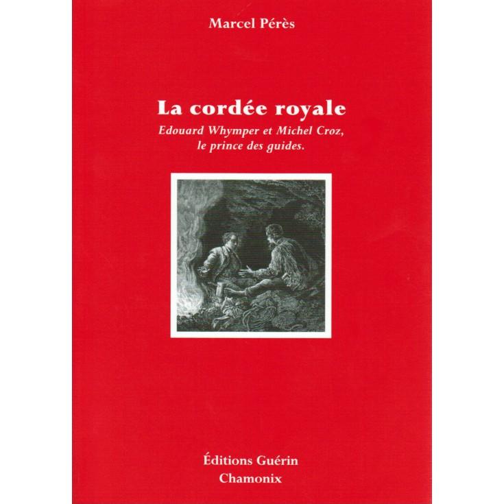 Livre La Cordée Royale de Marcel Pérès - Guérin Editions Paulsen