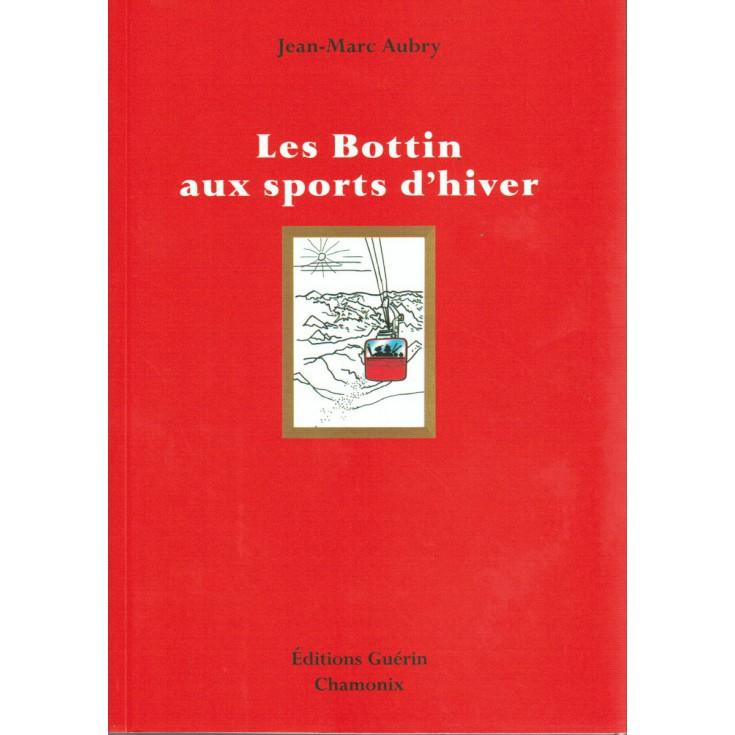 Livre Les Bottin aux sports d'hiver de Jean-Marc Aubry - Editions Guérin