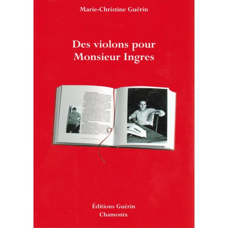Livre Des Violons pour Monsieur Ingres de Marie-Christine Guérin - Editions Guérin