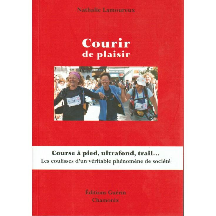 Livre Courir de plaisir de Nathalie Lamoureux - Editions Guérin