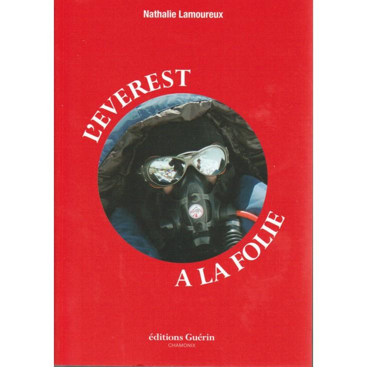 Livre L'Everest à la Folie de Nathalie Lamoureux - Editions Guérin
