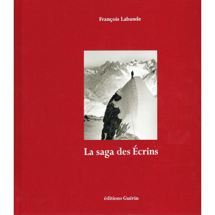 Livre La Saga des Ecrins de François Labande - Editions Guérin
