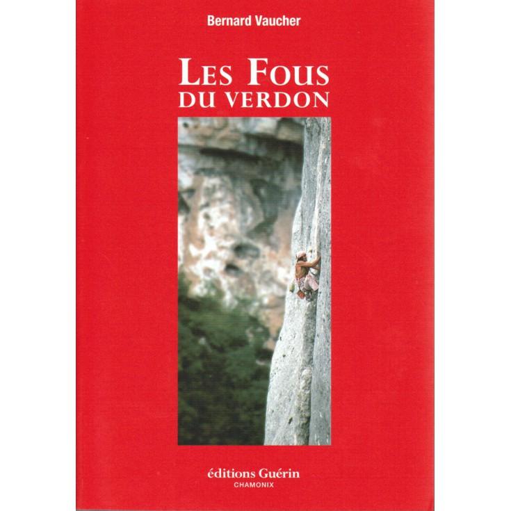 Livre Les Fous du Verdon de Bernard Vaucher - Editions Guérin