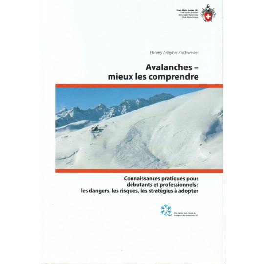 Livre Guide Pratiques - Avalanches - Mieux les comprendre - Harvey-Rhyner-Schweizer - Club Alpin Suisse