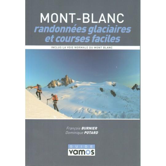 Livre Mont Blanc, Randonnées Glaciaires et Courses Faciles - Guide Vamos