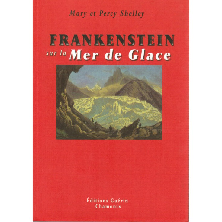 Livre Frankenstein sur la Mer de Glace de Mary et Percy Shelley - Editions Guérin