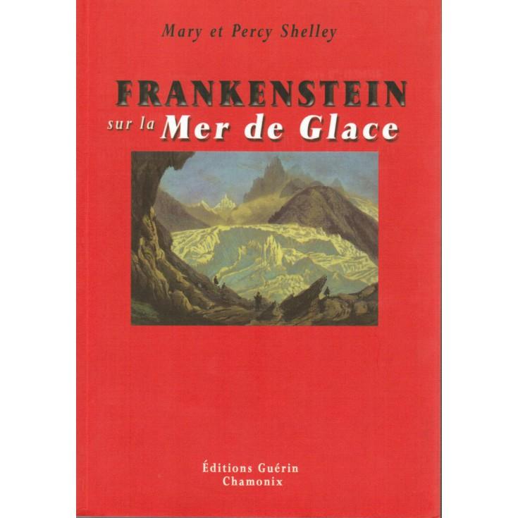 Livre Frankenstein sur la Mer de Glace de Mary et Percy Shelley - Guérin Editions Paulsen