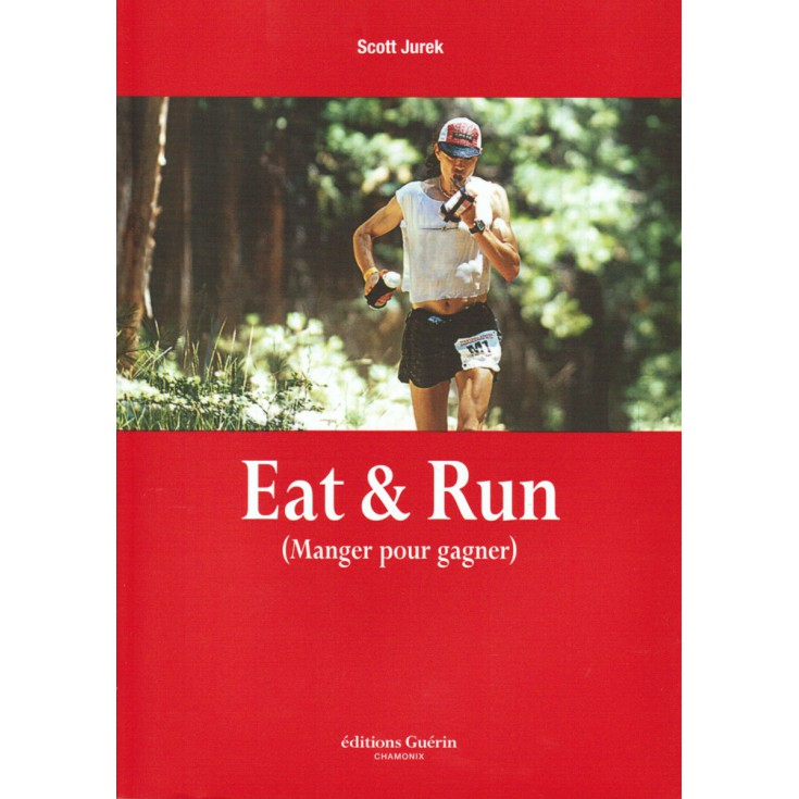 Livre Eat & Run de Scott Jurek - Editions Guérin