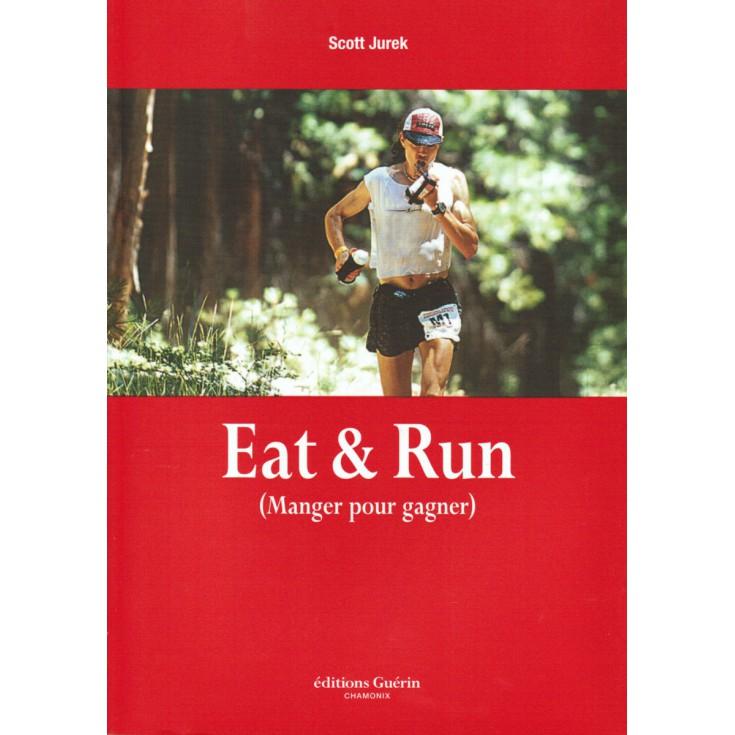 Livre Eat & Run de Scott Jurek - Guérin Editions Paulsen