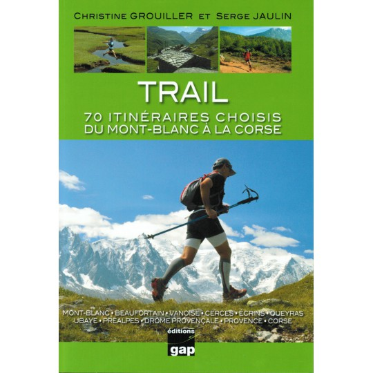 Livre Topo Trail 70 itinéraires Mont Blanc - Corse - Gap Editions