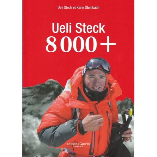 Livre Ueli Steck 8000+ de Ueli Steck et Karin Steinbach - éditions Guérin