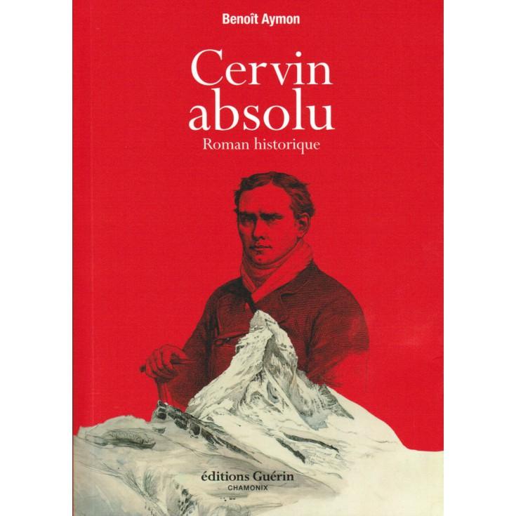 Livre Cervin absolu de Benoit Aymon - éditions Guérin