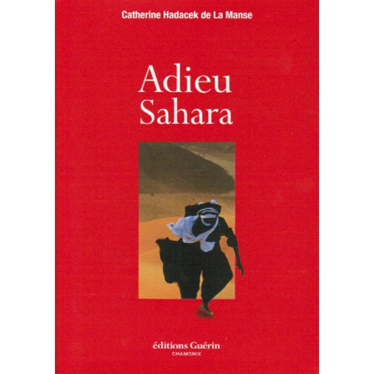 Livre Adieu Sahara de Catherine Hadacek de la Manse - éditions Guérin