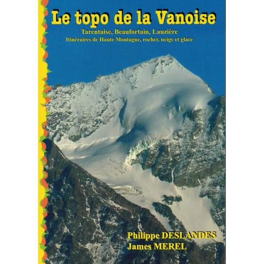 Livre Le topo de la Vanoise - itinéraires de haute montagne de P. Deslandes et J. Merel -
