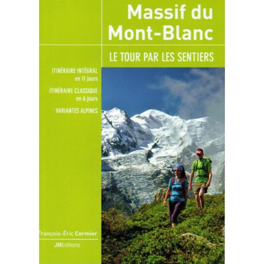 Livre topo Massif du Mont-Blanc - le tour par les sentiers de François-Eric Cormier - JMEditions