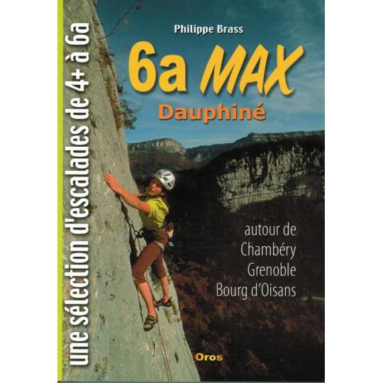 Livre Topo Escalade 6a MAX Dauphiné de Philippe Brass - Editions Oros