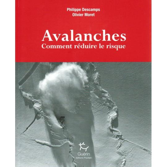 Livre guide pratique Avalanches comment réduire les risques - Descamps et Moret