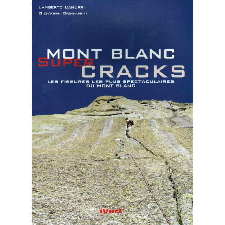 Livre Topo d'escalade Mont Blanc Super Cracks - Ivert (in English)
