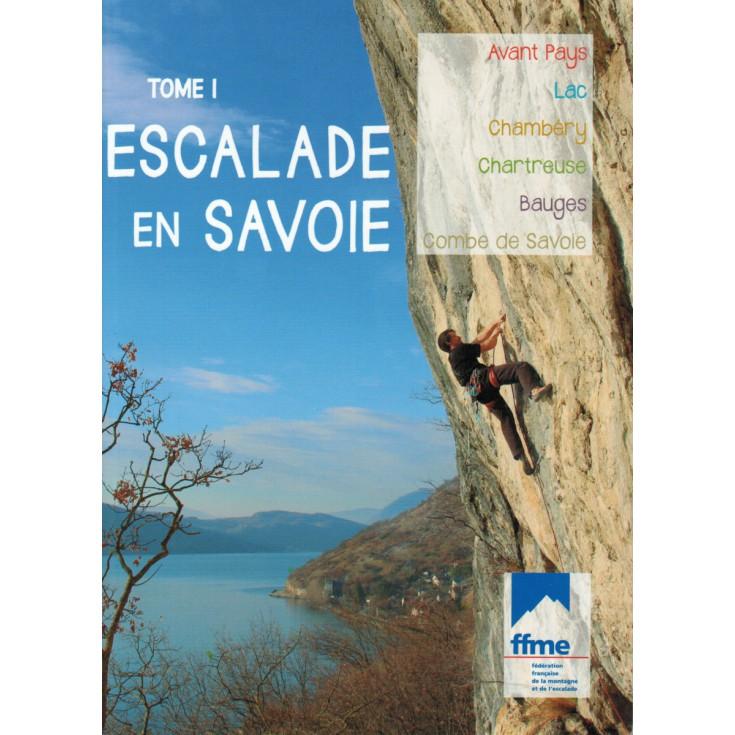 Livre Topo Escalade en Savoie Tome 1 - FFME
