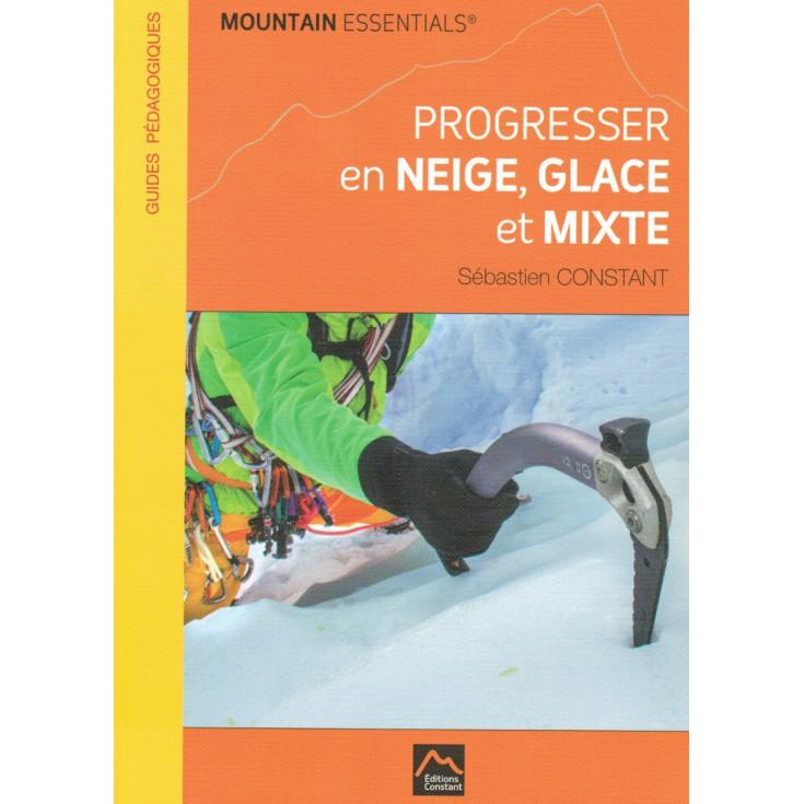 Livre Progresser en Neige, Glace et Mixte - Editions Constant