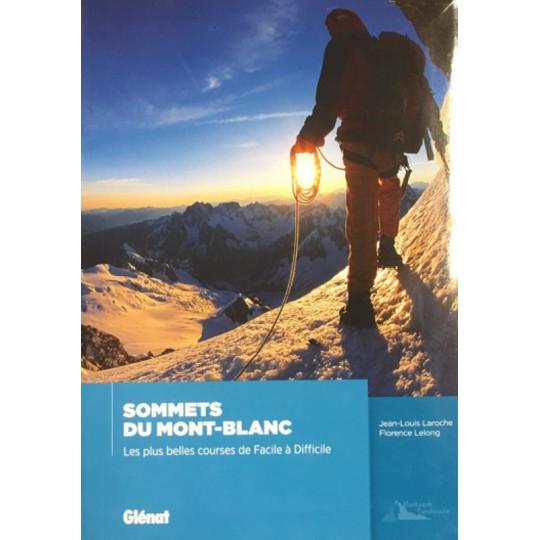 Topo Alpinisme SOMMETS DU MONT BLANC - Laroche Lelong aux Editions Glénat