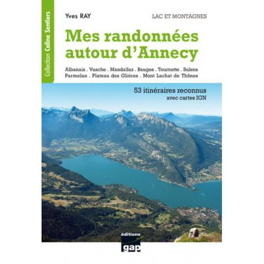 Livre Topo Mes Randonnées autour d'Annecy de Yves RAY - GAP Editions