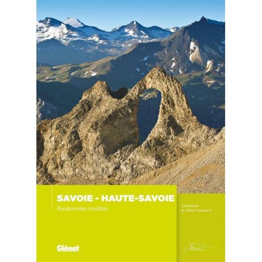 Livre SAVOIE - HAUTE SAVOIE Randonnées insolites - Catherine et Gilles Lansard - Editions Glénat