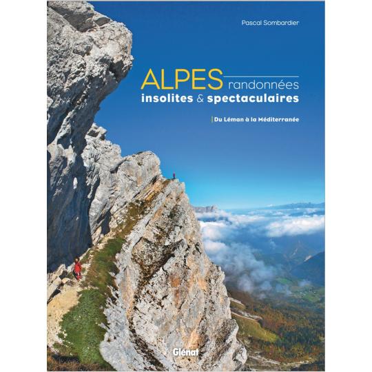 Livre ALPES Randonnées insolites et spectaculaires - Pascal Sombardier - Editions Glénat