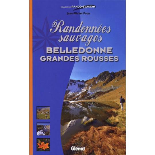 Livre Randonnées sauvages BELLEDONNE GRANDES ROUSSES - Jean-Michel Pouy - Editions Glénat