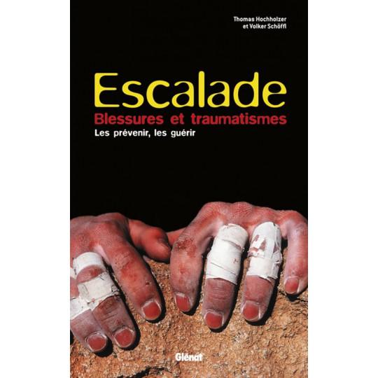 Livre Escalade - Blessures et traumatismes - Les prévenir les guérir - Editions Glénat