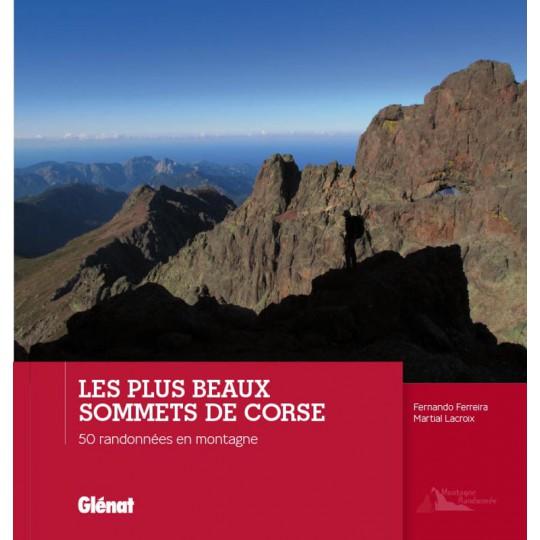 Livre LES PLUS BEAUX SOMMETS DE CORSE - Ferreira-Lacroix - Editions Glénat