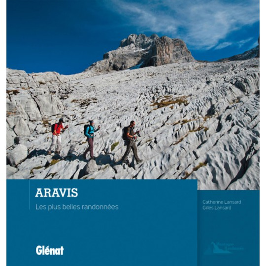 Livre ARAVIS - Les plus belles randonnées - Lansard - Editions Glénat