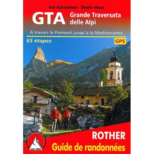 Livre Guide de Randonnée GRANDE TRAVERSATA DELLE ALPI -GTA Italien- Editions Rother