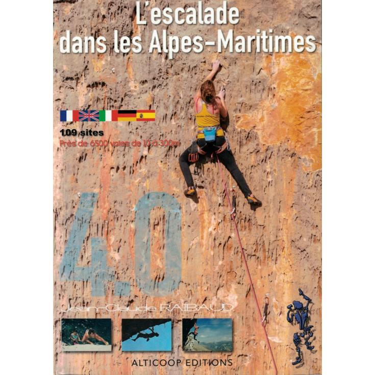 Livre Topo Escalade dans les Alpes Maritimes 2017 - Jean-Claude Raibaud - Alticoop Editions