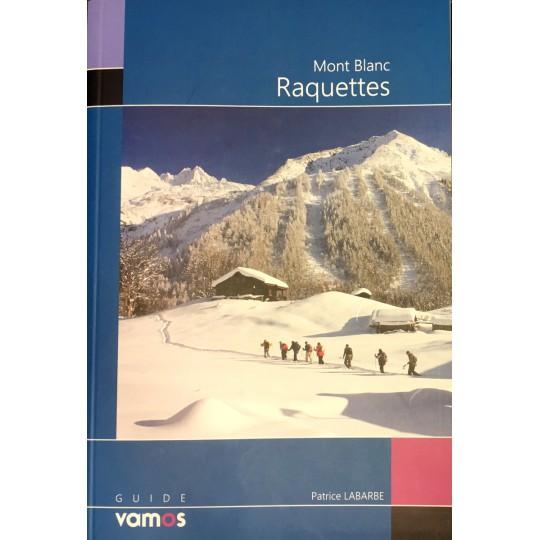 Livre Topo Mont Blanc Raquettes de Patrice Labarbe - Guide Vamos
