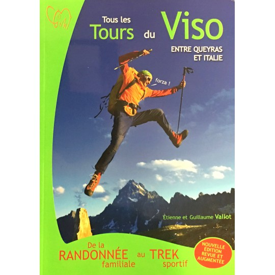 Livre Topo Randonnée Tous les Tours du Viso entre Queyras et Italie - Etienne et Guillaume Vallot