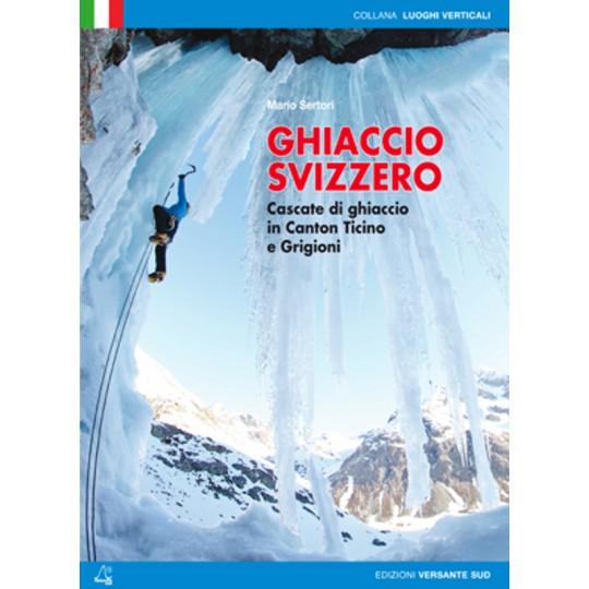Livre Topo Cascade de glace GHIACCIO SVIZZERO - Mario Sertori - Versante Sud