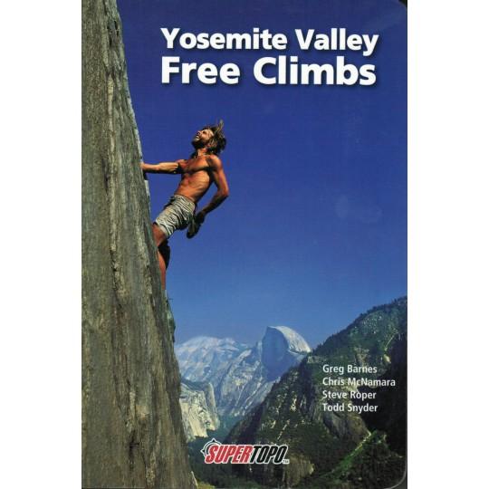 Livre Topo Escalade USA - Yosemite Valley FREE CLIMBS - Greg Barnes - Chris Mc Namara - Editions Supertopo
