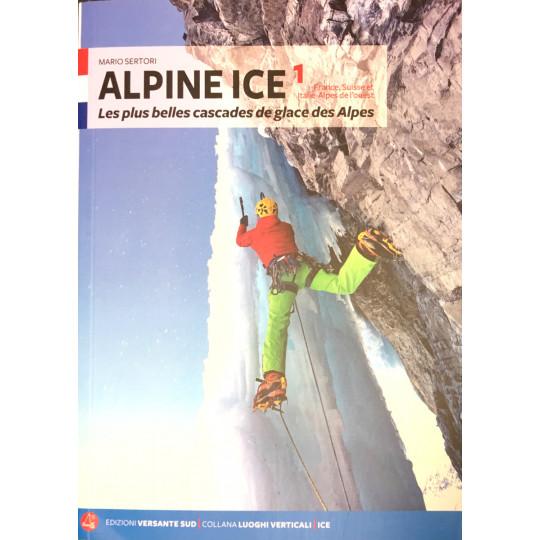 Livre Topo Cascade ALPINE ICE 1 - France, Suisse et Italie - Alpes de l'ouest - Editions Versante Sud