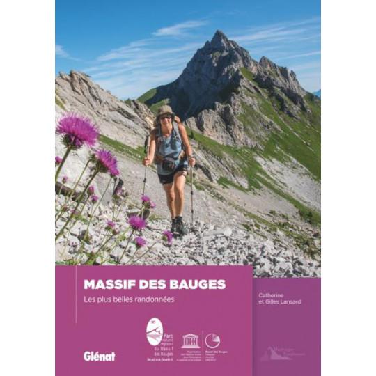 Livre MASSIF DES BAUGES - Les plus belles randonnées - Catherine et Gilles Lansard - Editions Glénat