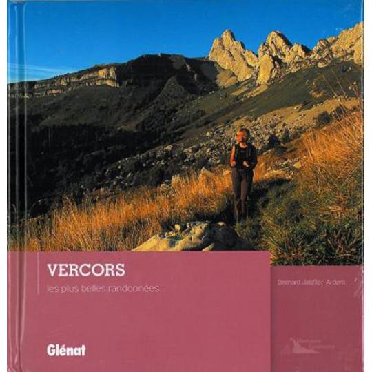 Livre VERCORS - Les plus belles randonnées - Bernard Jalliffier-Ardent- Editions Glénat