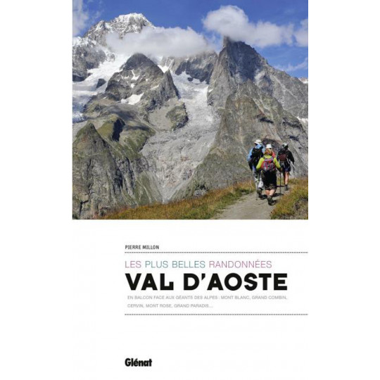 Livre VAL D'AOSTE - Les plus belles randonnées - Pierre Millon - Editions Glénat